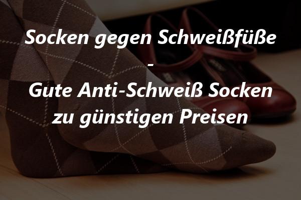 Anti Schweiß Socken Test Die besten Socken gegen